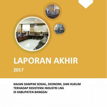 Kajian Dampak Sosial Ekonomi dan Hukum Terhadap Eksistensi Industri LNG Di Kabupaten Banggai kerjasama dengan Badan Perencanaan Pembangunan Daerah Penelitian dan Pengembangan Kabupaten Banggai, Sulawesi Tengah