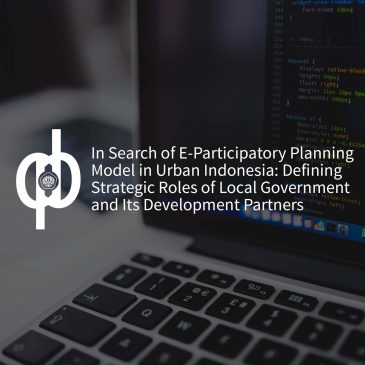 In Search of E-Participatory Planning Model in Urban Indonesia: Defining Strategic Roles of Local Government and Its Development Partners