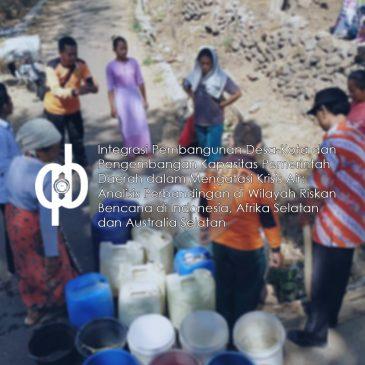 Integrasi Pembangunan Desa-Kota dan Pengembangan Kapasitas Pemerintah Daerah dalam Mengatasi Krisis Air: Analisis Perbandingan di Wilayah Riskan Bencana di Indonesia, Afrika Selatan dan Australia Selatan