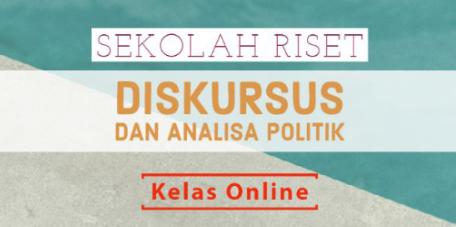Sekolah Riset Diskursus dan Analisa Politik Kelas Online (SERIUSPol)