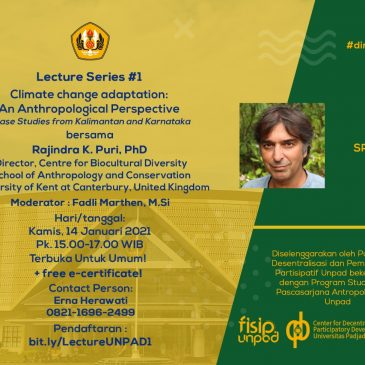 Lecture Series #1 Climate Change Adaptation: An Anthropological Perspective (Case Studies from Kalimantan and Karnataka)